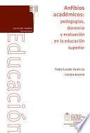 Anfibios académicos: pedagogías, docencia y evaluación en la educación superior