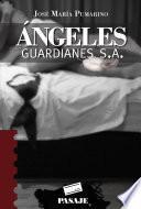 Ángeles guardianes, S.A.