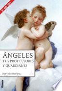 Ángeles, tus protectores y guardianes 2aed