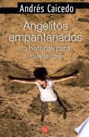 Angelitos empantanados (o historias para jovencitos)