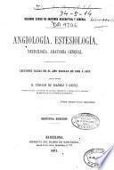 Angiología, estesiología, neurología, anatomía general