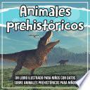 Animales prehistóricos: un libro ilustrado para niños con datos sobre animales prehistóricos para niños