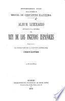 Aniversario cclx. de la muerte de Miguel de Cervantes Saavedra, album literario dedicado á la memoria del rey de los ingenios españoles