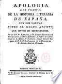 Anología del Tomo V. de la Historia Literaria de España con dos cartas sobre el mismo asunto, que sirven de introducción por los PP --- y Pedro Rodriguez Mohedano
