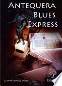 Antequera Blues Express