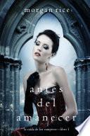 Antes del Amanecer (La Caída de los Vampiros — Libro 1)