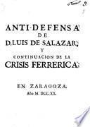 Anti-defensa de D. Luis de Salazar, y continuacion de la crisis ferrerica