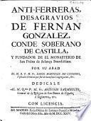 Anti-Ferreras, desagravios de Fernan Gonzalez, conde soberano de Castilla y fundador de el Monasterio de San Pedro de Arlança Benedictino