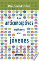 Anticonceptivos explicados para jóvenes