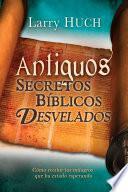 Antiguos secretos bíblicos develados