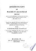 Antiguos tratados de paces y alianzas entre algunos reyes de Aragón y diferentes principes infieles de Asia y Africa desde el siglo XIII hasta el XV