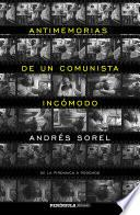Antimemorias de un comunista incómodo