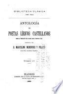 Antología de poetas liricos castellanos desde la formación del idioma hasta nuestros dias: without special title