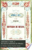 Antonino y Anita, ó, Los nuevos misterios de Mexico