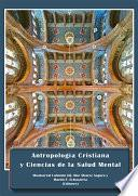 Antropología Cristiana y Ciencias de la Salud Mental