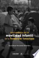 Antropología de la movilidad infantil en la frontera de Tamaulipas