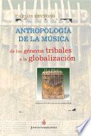 Antropología de la música. Vol. II