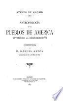 Antropologia de los pueblos de América anteriores al descubrimiento
