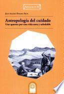 Antropología del cuidado: una apuesta por una vida sana y saludable