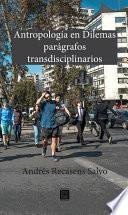 Antropología en dilemas: parágrafos transdisciplinarios