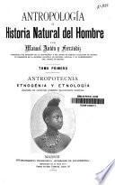 Antropologia o historia natural del hombre