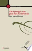 Antropología: una guía para la existencia