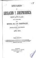 Anuario de legislación y jurisprudencia españolas por la redacción de la Revista de los tribunales y de legislación universal