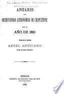 Anuario del Observatorio Astronómico de Chapultepec para el año de ...