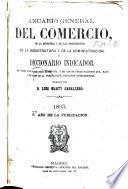 Anuario general del comercio, de la industria y de las profesiones de la magistratura y de la administración ó Diccionario Indicador...