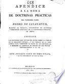 Apéndice á la obra de doctrinas prácticas del ... Pedro de Calatayud ... de la ... Compañia de Jesus
