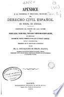 Apéndice á la primera y segunda edición del Derecho civil español en forma de código