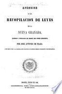 Apéndice a la Recopilación de leyes de la Nueva Granada