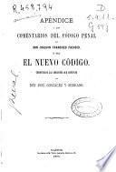 Apéndice a los comentarios del Código Penal de Joaquín Francisco Pacheco, ó sea, El nuevo código