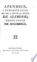 Apendice, i demonstracion del dia, i año de la muerte de Sefronio, Obispo Santo de Segobriga