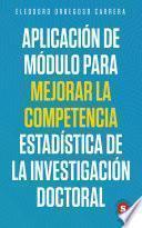 Aplicación de módulo para mejorar la competencia estadística de la investigación doctoral