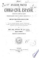 Aplicación práctica del código civil español...