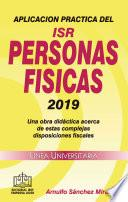 APLICACIÓN PRÁCTICA DEL ISR PERSONAS FISICAS 2019