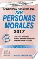 APLICACION PRACTICA DEL ISR PERSONAS MORALES 2017
