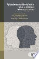 Aplicaciones multidisciplinarias sobre la cognición y el comportamiento