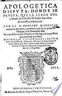 Apologetica disputa, donde se prueua, que la llaga del costado de Christo N. Senor fue obra de nuestra redencion. Por el d. Honofre Manescal ..