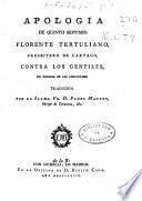 Apologia de Quinto Septimio Florente Tertuliano ... contra los gentiles, en defensa de los christianos