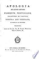Apología de Quinto Septimio Florente Tertuliano, presbítero de Cartago, contra los gentiles en defensa de los christianos