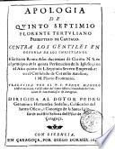Apologia de Quinto Septimio Florente Tertuliano presbytero de Cartago. Contra los gentiles en defensa de los christianos. ... Traducida por el p.f. Pedro Manero ...