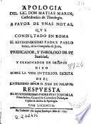 Apologia del Lic. don Matias Marin ... a favor de unas notas, que ... el ... padre Pablo Señeri ... hizo sobre la vida interior escrita de ... D. Juan de Palafox