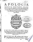 Apologia medica Francisci de Ancona Medici ac Chirurgi Hispalensis, in qua disputatur, an liceat caput gumositatibus affectum, unguento viuo lenire ...