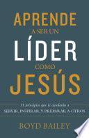 Aprende a ser un líder como Jesús