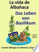 Aprender Alemán - Alemán para niños: La vida de Albahaca - Das Leben von Basilikum