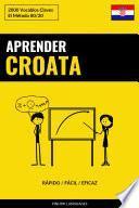 Aprender Croata - Rápido / Fácil / Eficaz