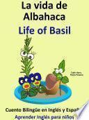 Aprender Inglés: Inglés para niños. La Vida de Albahaca - Life of Basil