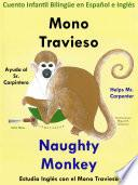 Aprender Inglés: Inglés para niños. Mono Travieso ayuda al Sr. Carpintero - Naughty Monkey Helps Mr. Carpenter